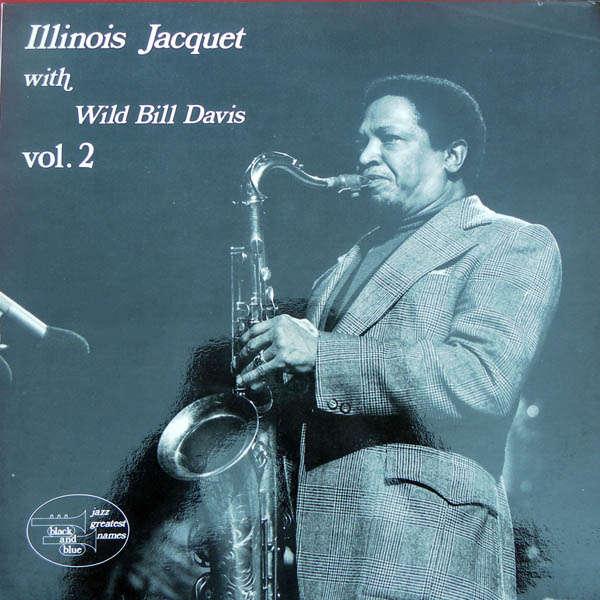 Illinois Jacquet with Wild Bill Davis (Volume 2)
