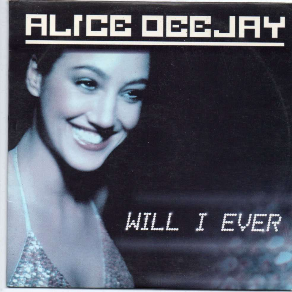 alice deejay will i ever
