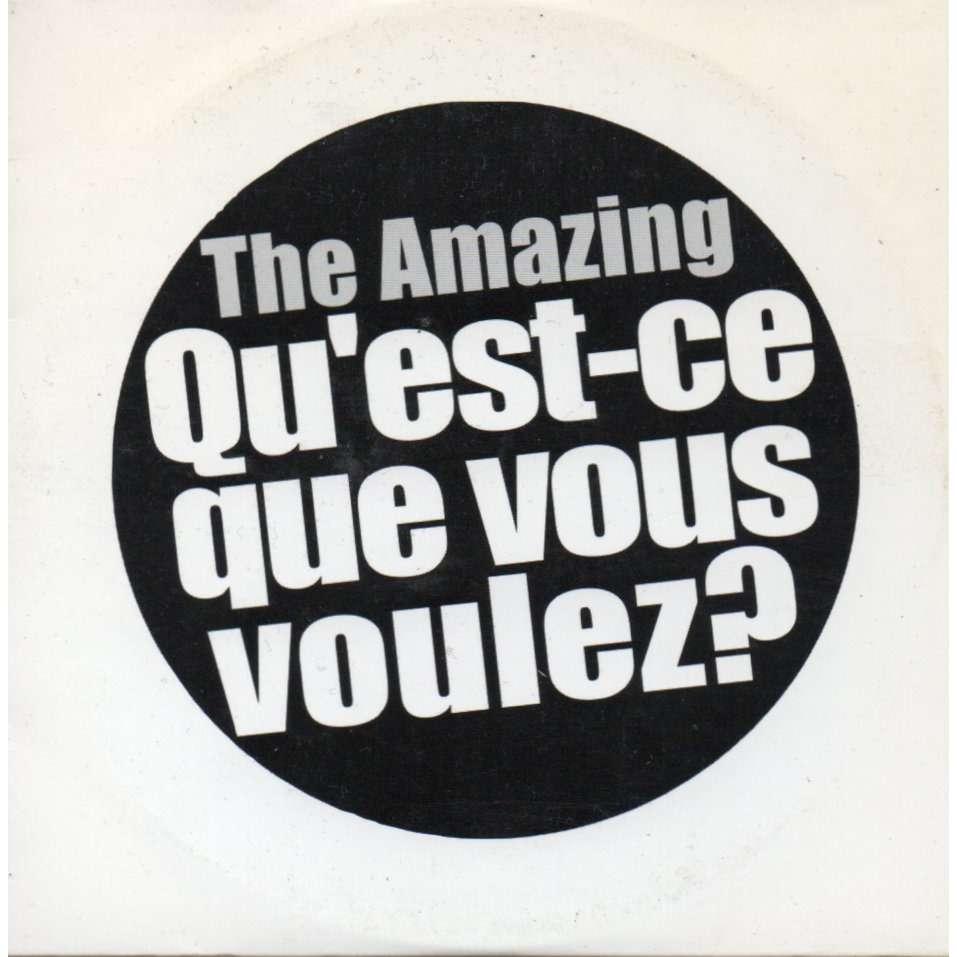 the amazing qu'est-ce que vous voulez