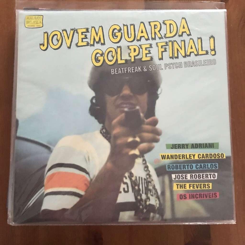 divers artistes - various artist JOVEM GUARDA GOLPE FINAL! - BEATFREAK & SOUL PSYCH BRASILEIRO