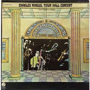 Charles Mingus Town Hall Concert - Featuring Eric Dolphy & Clifford Jordan