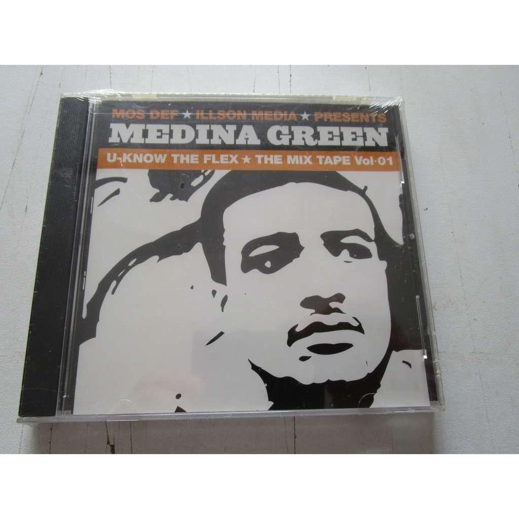 Medina Green & Mos Def U-Know The Flex: The Mix Tape Vol. 01