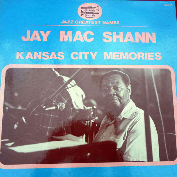 jay mac shann Kansas city memories