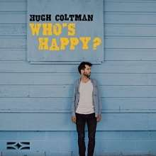 HUGH COLTMAN WHO'S HAPPY?