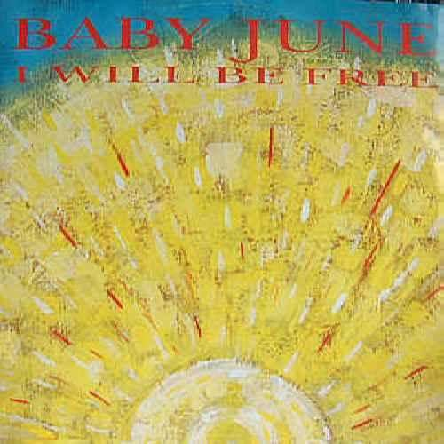 Baby June I Will Be Free