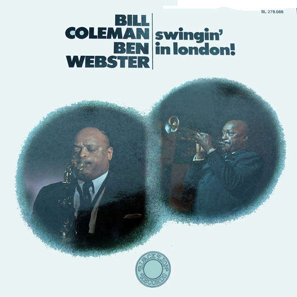 Bill Coleman & Ben Webster Swingin' in london !