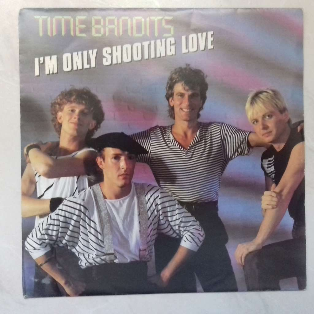 time bandits i'm only shooting love
