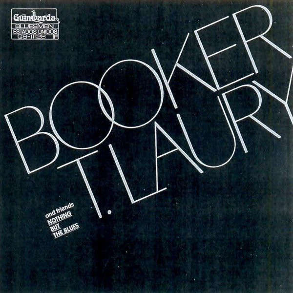 Booker T.Laury Nothing But The Blues