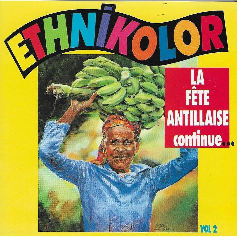 Ethnikolor La Fête Antillaise Continue ... vol. 2