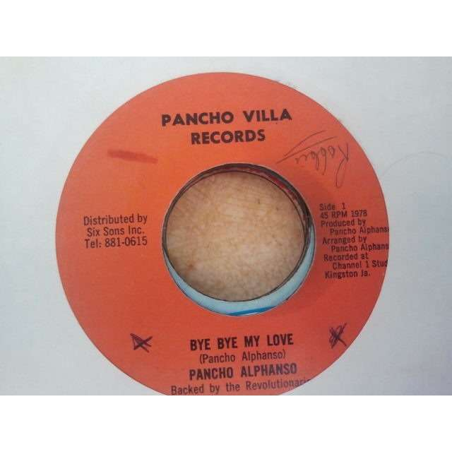 pancho alphonso / the revolutionaries bye bye my love / version Orig.
