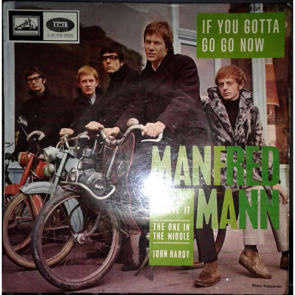 MANFRED MANN if you gotta go go now - can't believe it - the one in the middle - john hardy
