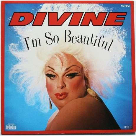 Divine I'm So Beautiful
