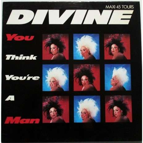 Divine You Think You're A Man