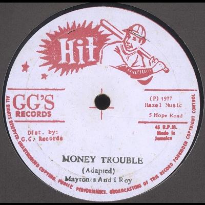 Maytones and I Roy Money Trouble