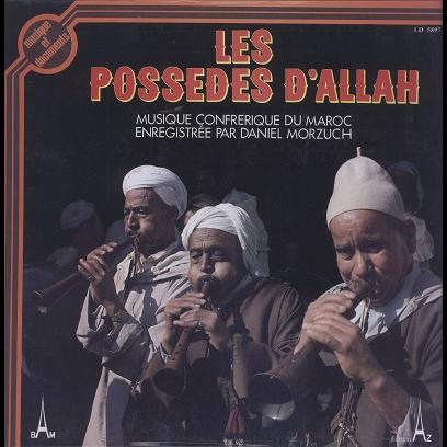 Maroc Les possédes d'Allah, musique confrérique du Maroc