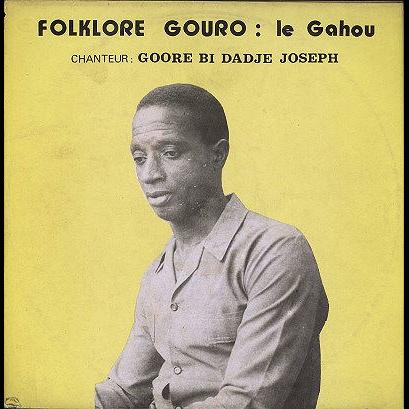 Goore Bi Dadje Joseph Folklore Gouro : Le Gahou