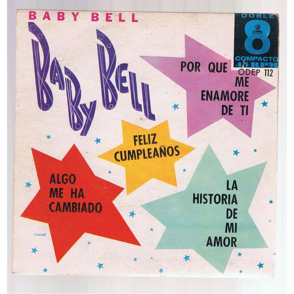 BABY BELL FELIZ CUMPLEANOS/PORQUE ME ENAMORE DE TI / ALGO ME HA CAMBIADO / LA HISTORIA DE MI AMOR