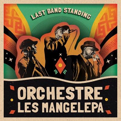 Les Mangelepa, Orchestre Last Band Standing