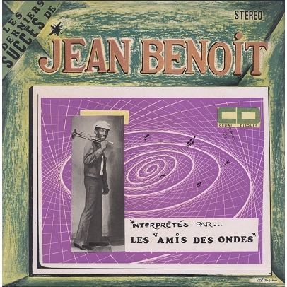 Jean Benoit, Les Amis des Ondes Les derniers succès