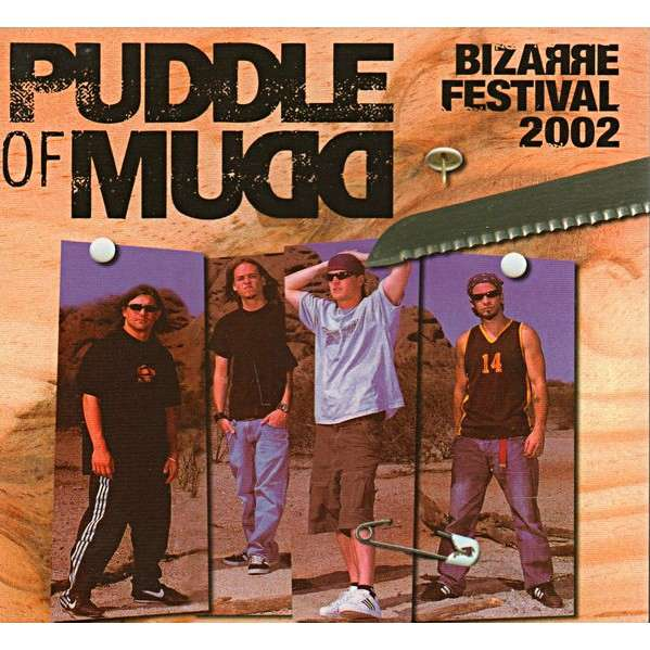 PUDDLE OF MUDD Bizarre Festival 2002