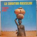 FRANCIS BEBEY - La condition masculine - LP