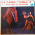 SUPER COMBO LOS TROPICALES - La banda borracha - LP