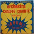 ORCHESTRA CHAUFFE CHAUFFE - Coeur a coeur - Les generations - LP