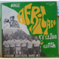 AFRICAN BROTHERS BAND - Have African feeling with - LP
