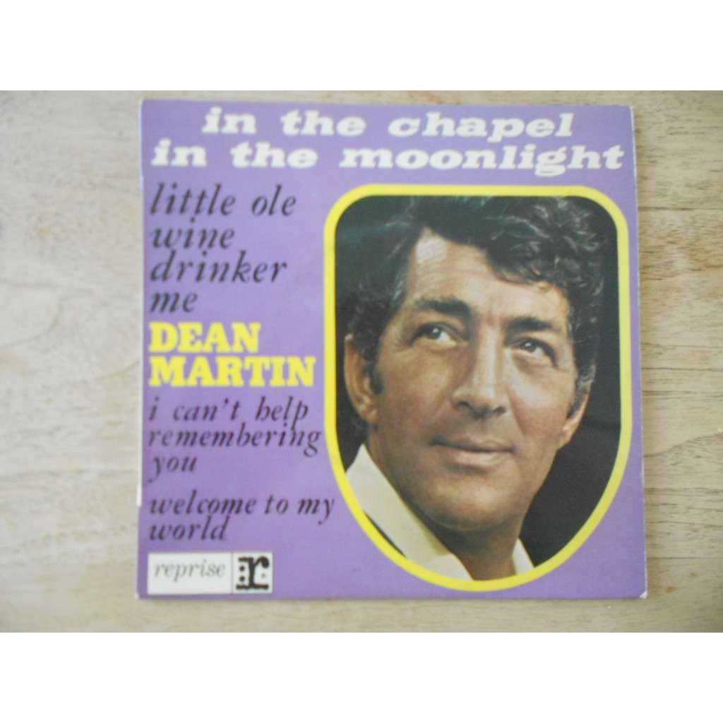dean martin in the chapel in the moonlight - welcome to my world - little ole wine drinker, me - i can't help...