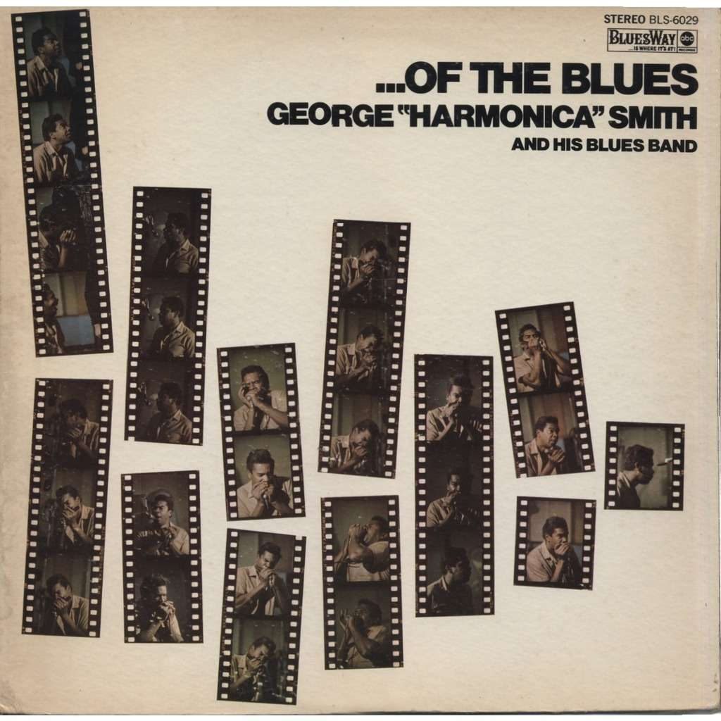 GEORGE HARMONICA SMITH and his Blues Band …Of The Blues (Original US 1st pressing)