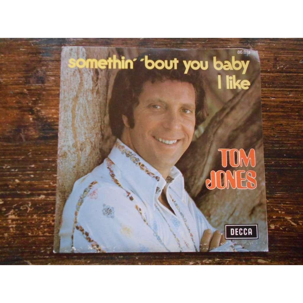 Somethin' 'bout you baby i lik...