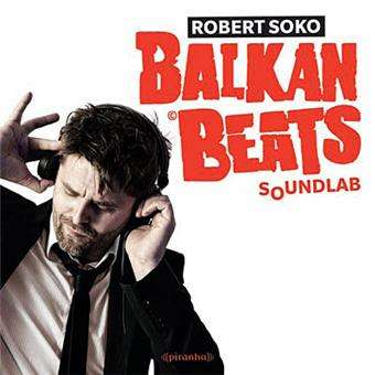 Robert Soko Balkan Beats Soundlab