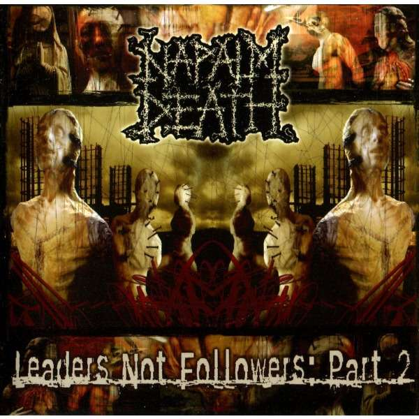 Napalm Death Leaders Not Followers: Part 2