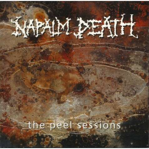 Napalm Death ‎ The Peel Sessions