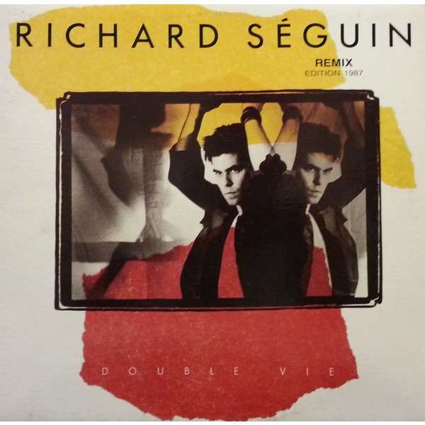 richard seguin double vie - EDITION REMIX 1987