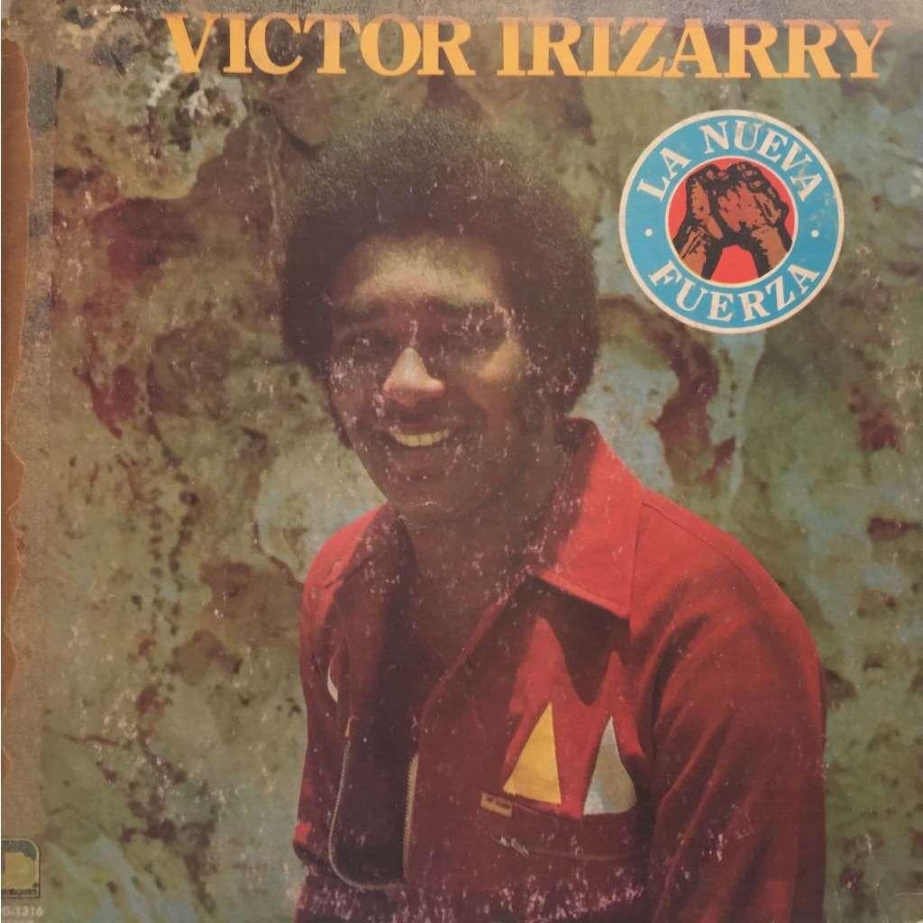 Victor Irizarry La Nueva Fuerza