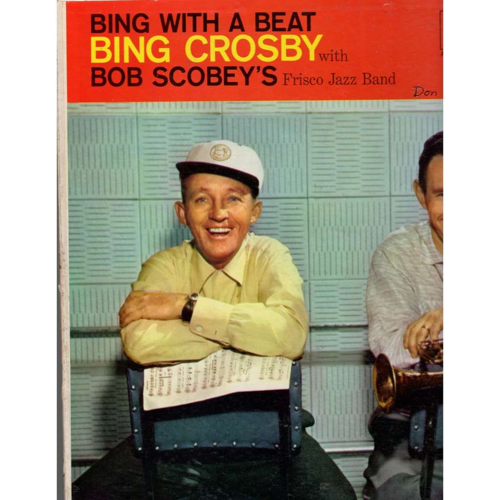 Bing Crosby With Bob Scobey's Frisco Jazz Band* ‎ Bing With A Beat