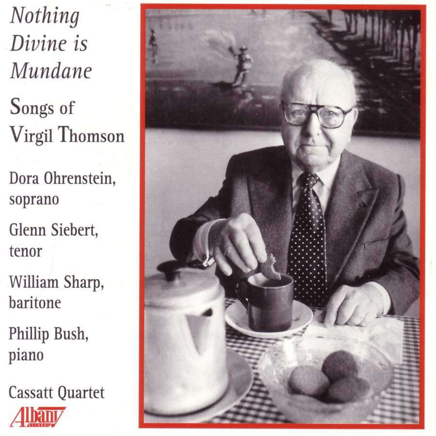 Thomson, Virgil Nothing Divine Is Mundane / Ohrenstein, Philip Bush, Glenn Siebert, William Sharp, Cassatt Quartet