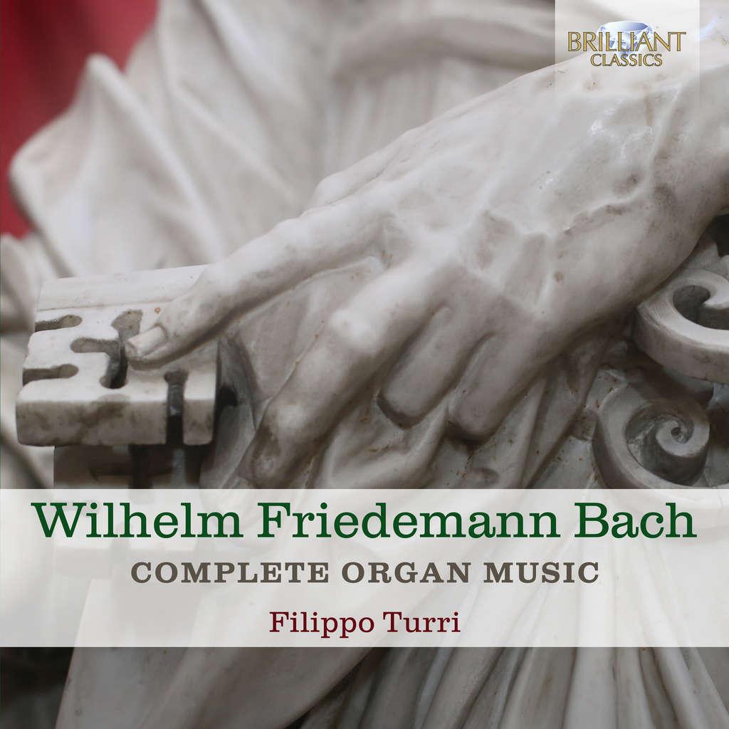Filippo Turri organ W.F. BACH: Complete Organ Music