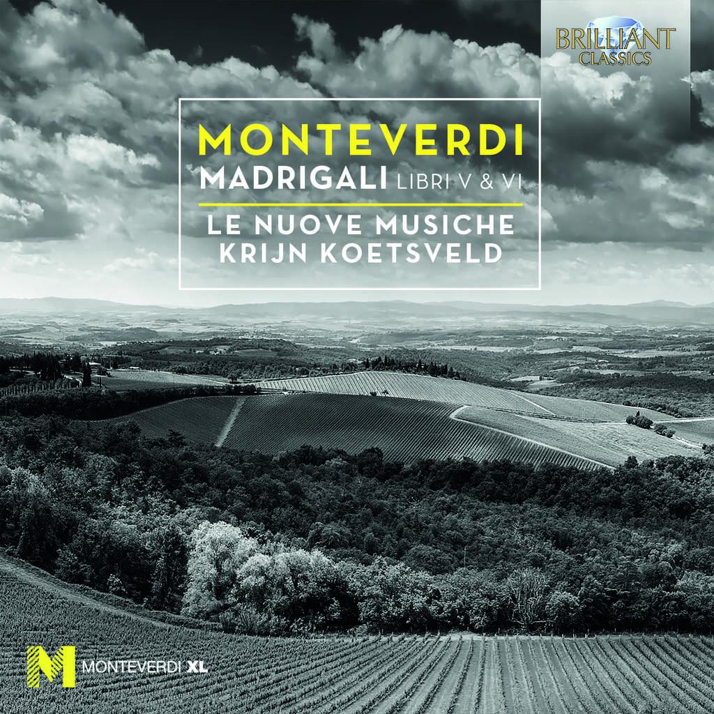 Le Nuove Musiche MONTEVERDI Madrigali Book V & VI Krijn Koetsveld