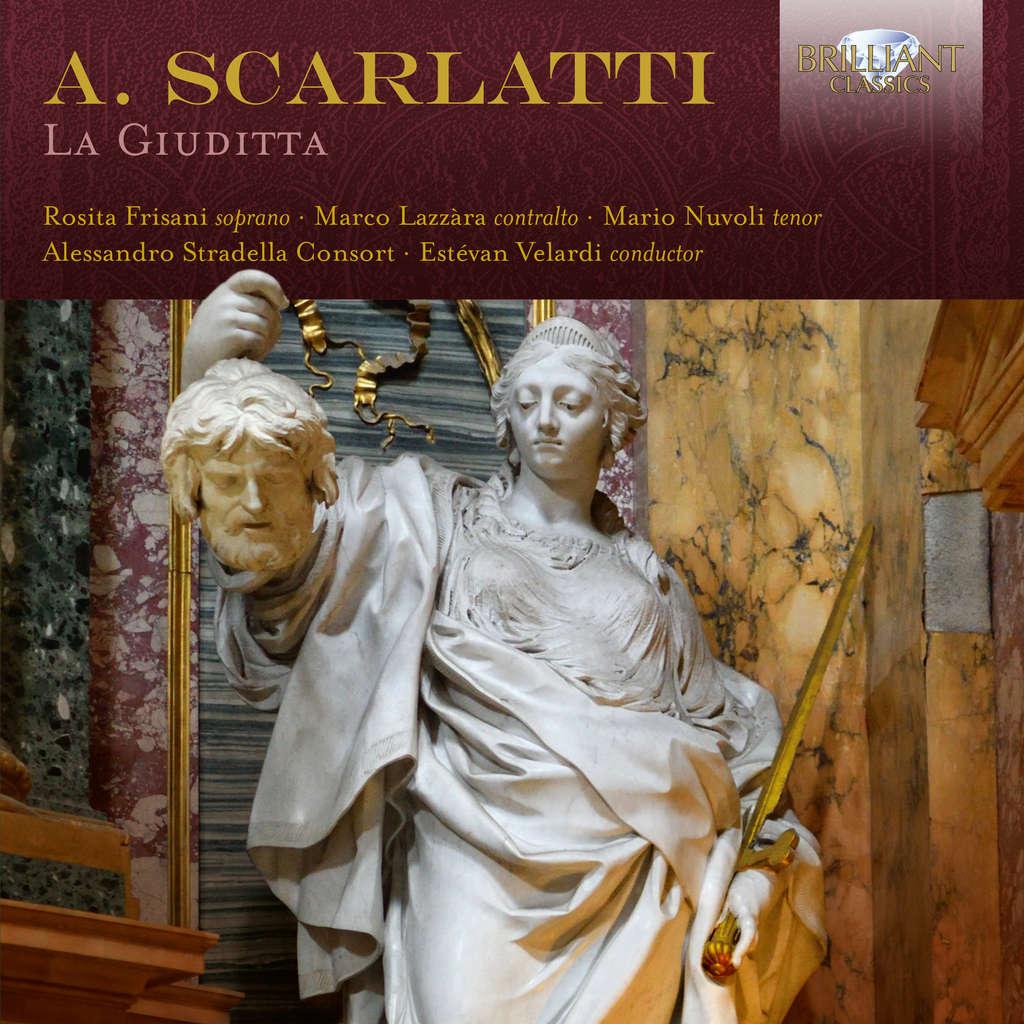 SCARLATTI: La Guiditta, oratorio e tre voci, archi SCARLATTI: La Guiditta, oratorio e tre voci, archi e b.c.: Stradelle Consort, Estevan Velardi