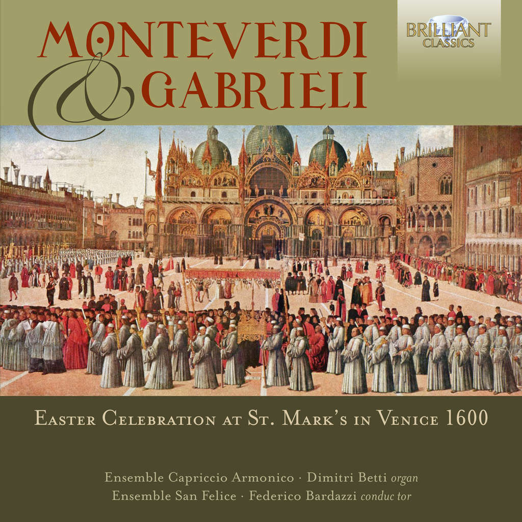 divers artistes - various artists MONTEVERDI & GABRIELI: Easter Celebration at St. Mark's in Venice 1600