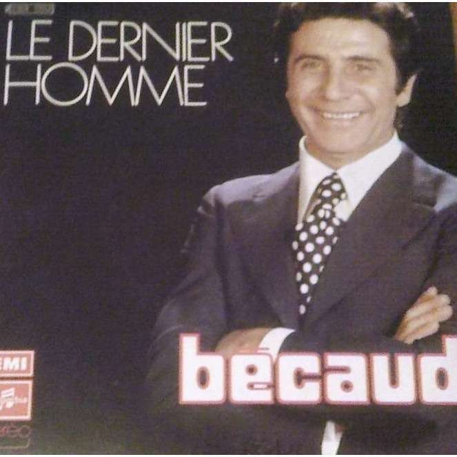 Gilbert Becaud Le Dernier Homme Je Taime Mon Frere
