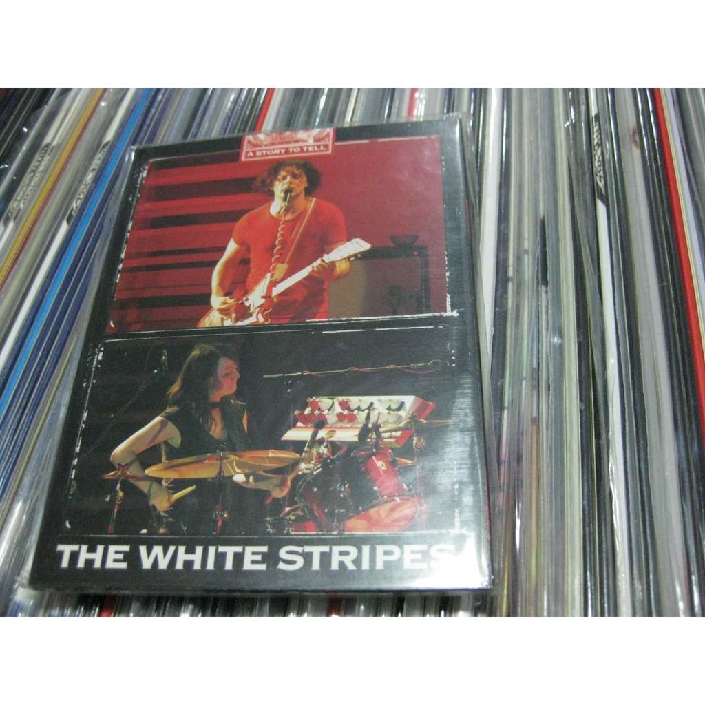 THE WHITE STRIPES A STORY TO TELL