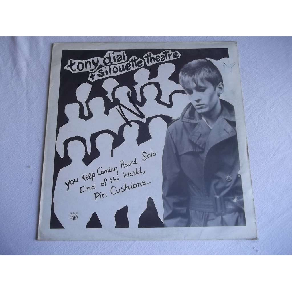Tony DIAL & SILOUETTE THEATRE pretty as a picture - 4 tracks - (you keep  coming round - solo - end of the world - pin cushions)