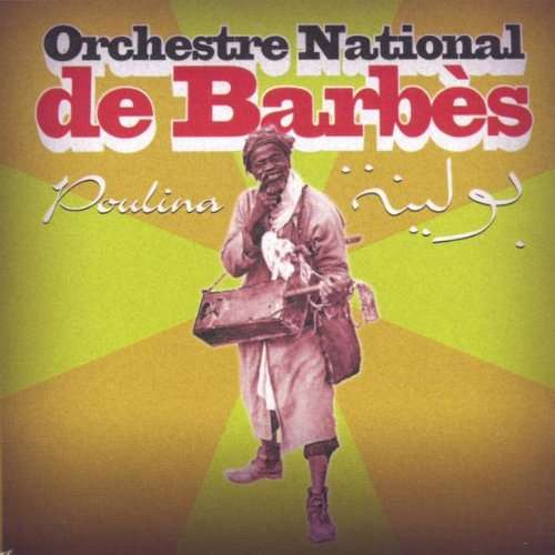 ORCHESTRE NATIONAL DE BARBÈS POULINA