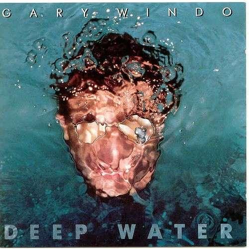 GARY WINDO DEEP WATER