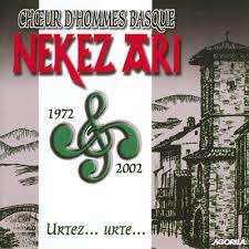 Choeurs d'hommes basque Nekez Ari 1972 - 2002/ Urtez...urte...