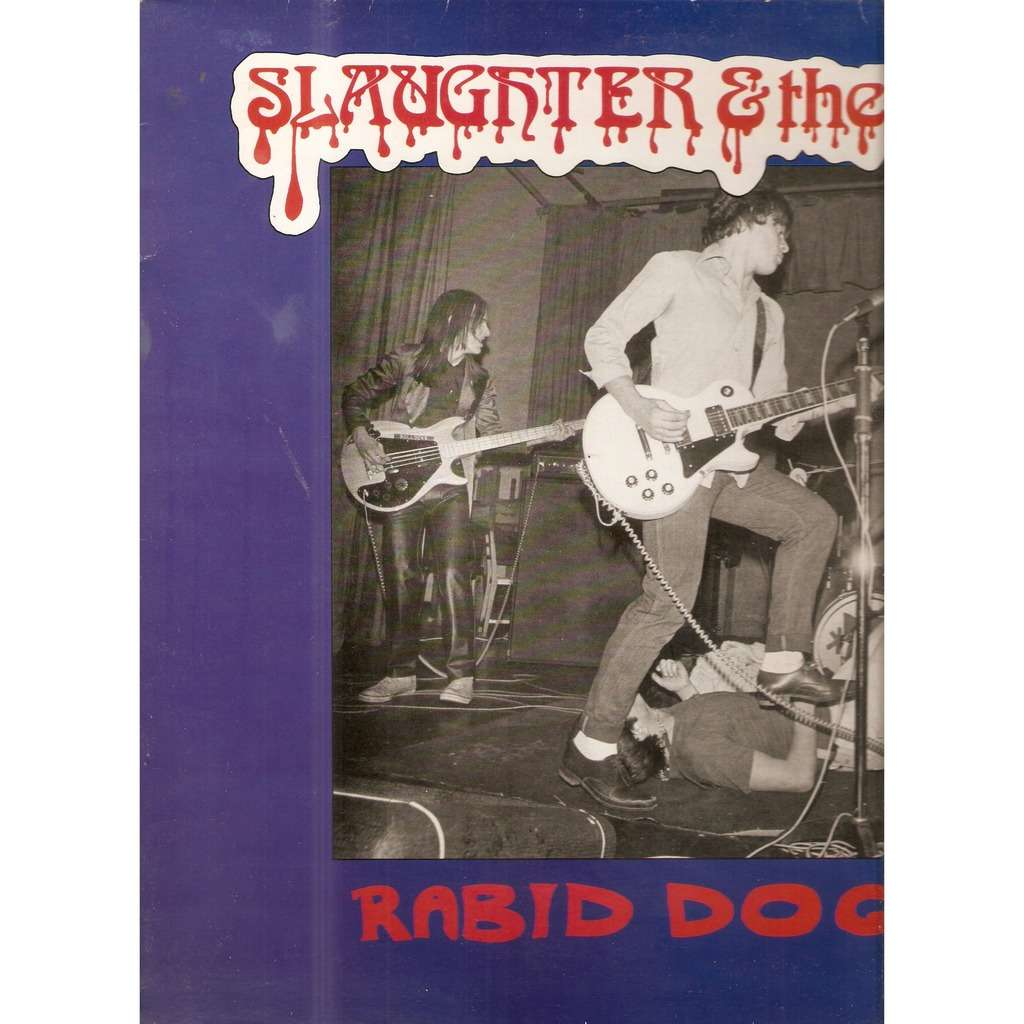 SLAUGHTER & THE DOGS RABID DOGS