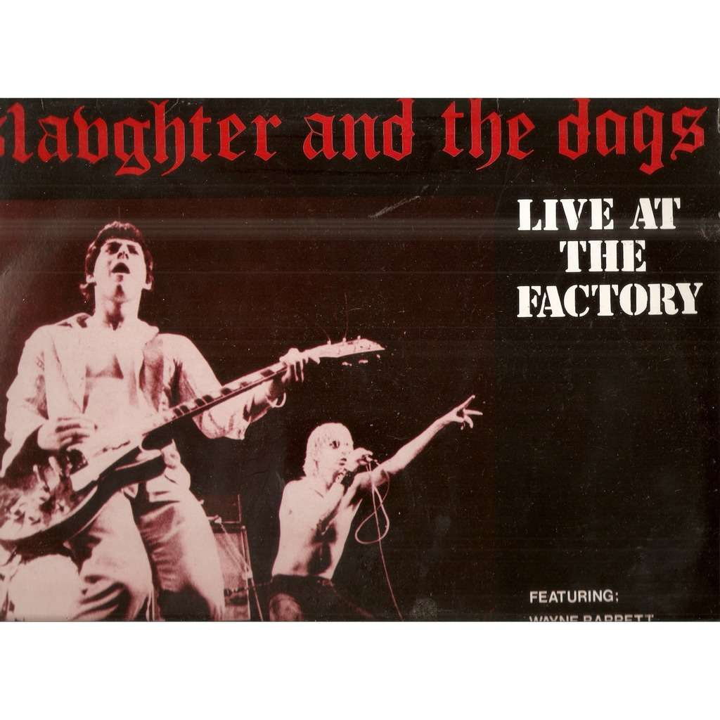 SLAUGHTER & THE DOGS LIVE AT THE FACTORY (+interwiev)
